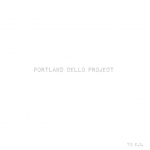 Portland Cello Project Album released December 2014 For the Next Time (commission)